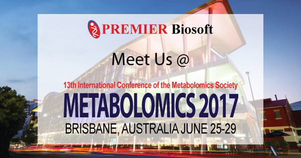 Meet PREMIER Biosoft @ Metabolomics 2017 Brisbane, Australia June 25-29, 2017