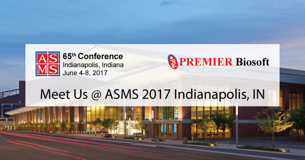 Meet PREMIER Biosoft at ASMS 2017 Indianapolis, IN, June 4-8, 2017